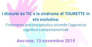 I disturbi da TIC e la sindrome di tourette in età evolutiva: l'intervento psicoterapeutico secondo l'approccio cognitivo-comportamentale @ c/o Grand Hotel Passetto | Ancona | Marche | Italia
