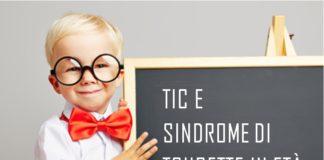 disturbo da tic in età evolutiva; sindrome di tourette in età evolutiva