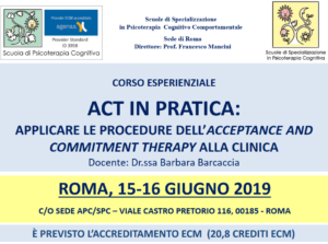 Roma, ACT IN PRATICA: applicare le procedure dell'acceptance and commitment therapy alla clinica (corso ECM) @ Scuola di Psicoterapia Cognitiva S.r.L. sede di Roma