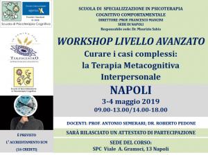 Napoli, Curare i casi complessi: la terapia metacognitiva interpersonale - workshop livello avanzato (corso ECM) @ Scuola di Psicoterapia Cognitiva S.r.L. sede di Napoli