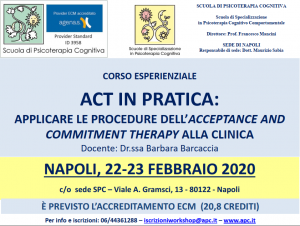 Napoli, ACT in pratica: applicare le procedure dell'acceptance and commitment therapy alla clinica (corso ECM) @ Scuola di Psicoterapia Cognitiva S.r.L. sede di Napoli