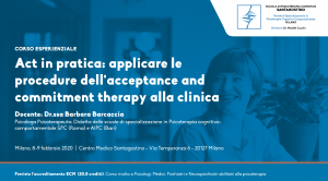 Milano, ACT in pratica: applicare le procedure dell'acceptance and commitment therapy alla clinica (corso ECM) @ c/o Centro Medico Santagostino