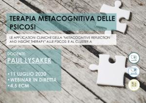 """TERAPIA METACOGNITIVA DELLE PSICOSI: LE APPLICAZIONI CLINICHE DELLA """"METACOGNITIVE REFLECTION AND INSIGHT THERAPY"""" ALLE PSICOSI E AL CLUSTER A (corso ECM) @ MODALITA' WEBINAR"""